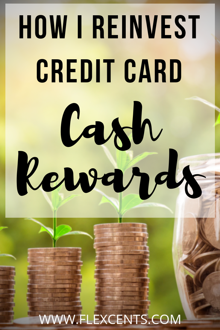 How I reinvest Credit Card Cash Rewards