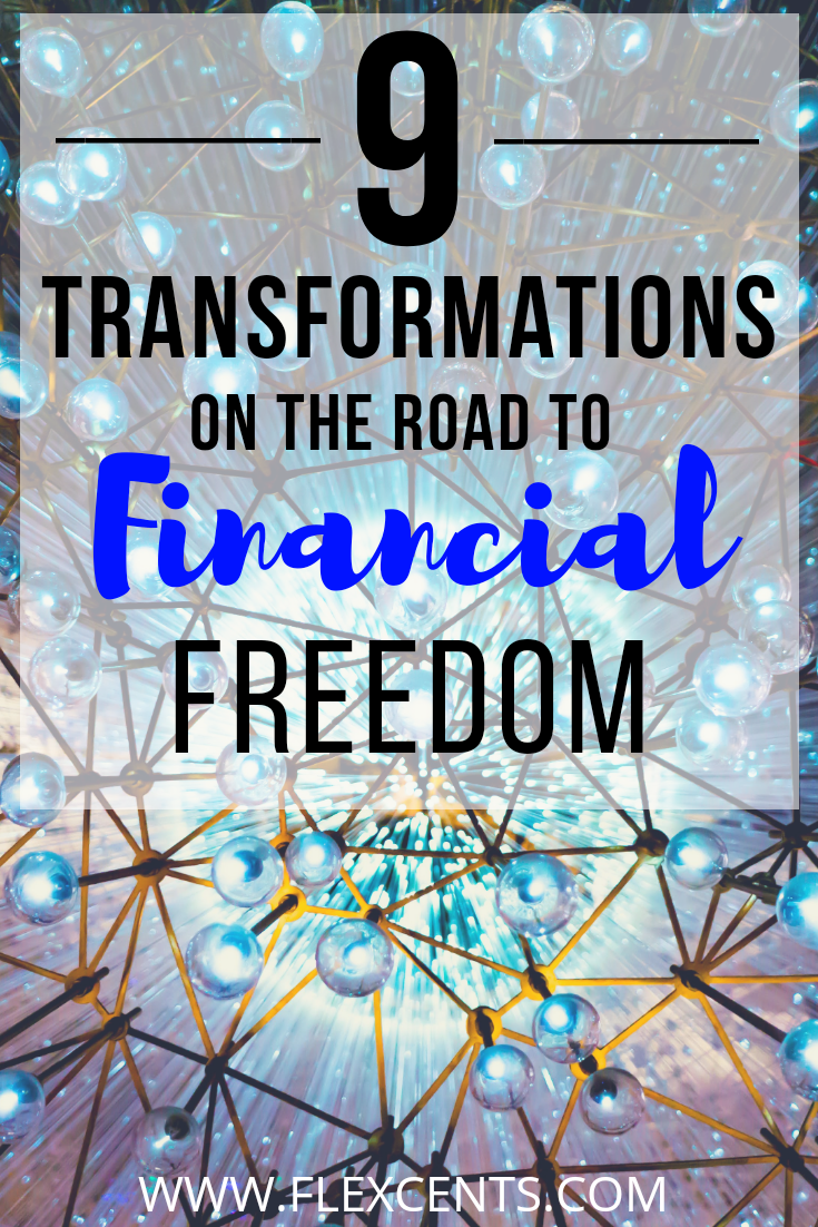 9 Transformations On The Road To Financial Independence